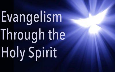 Evangelism Through the Holy Spirit
