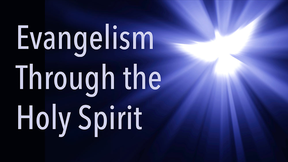 Evangelism Through the Holy Spirit